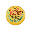Kiss Me, It's My Birthday Satin Button