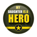 My Daughter Is A Hero Button