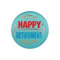 Happy Retirement Satin Button