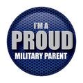I'm A Proud Military Parent Button