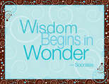 Wisdom Begins in Wonder