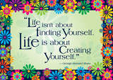 Poster - Life is about Creating Yourself