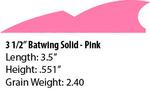 "3 1/2"" R/W Batwing Flo Pink"